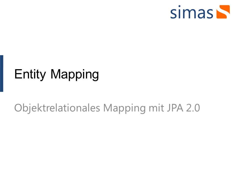 Entity Mapping Objektrelationales Mapping mit JPA 2.0
