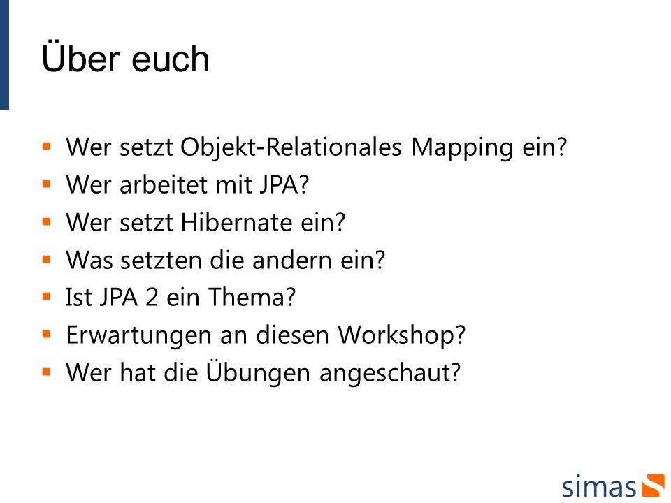 Über euch Wer setzt Objekt-Relationales Mapping ein.