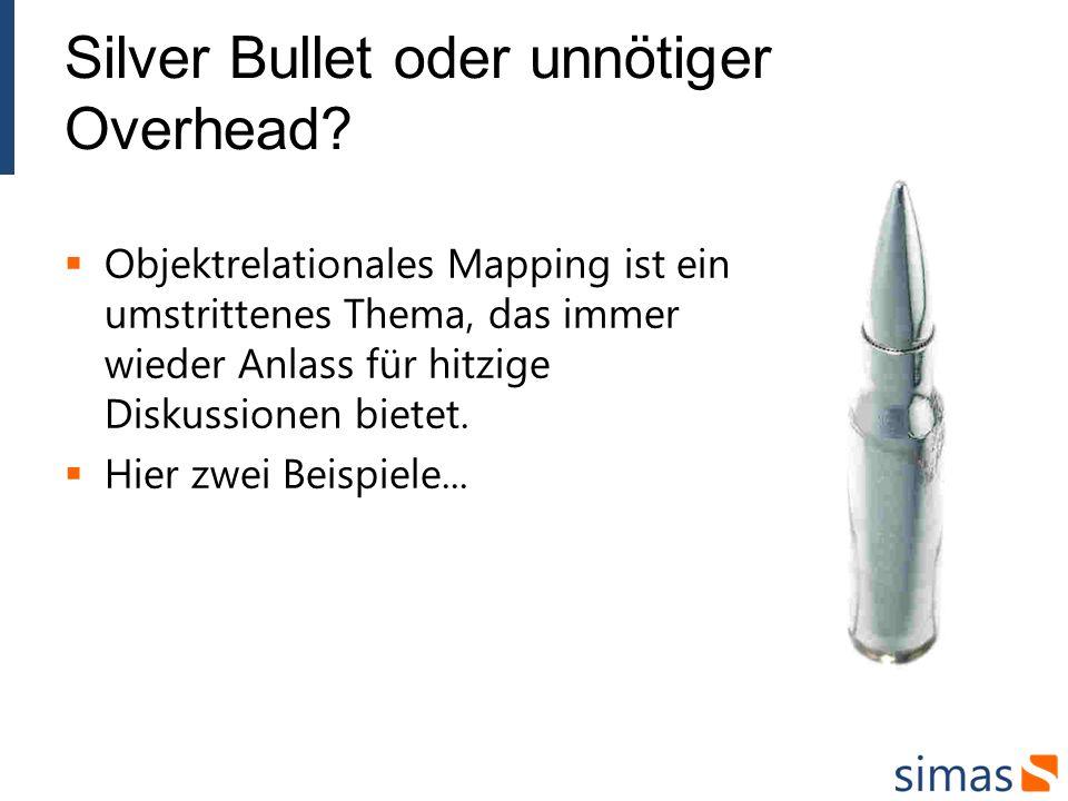 Silver Bullet oder unnötiger Overhead? Objektrelationales Mapping ist ein umstrittenes Thema, das immer wieder Anlass für hitzige Diskussionen bietet.