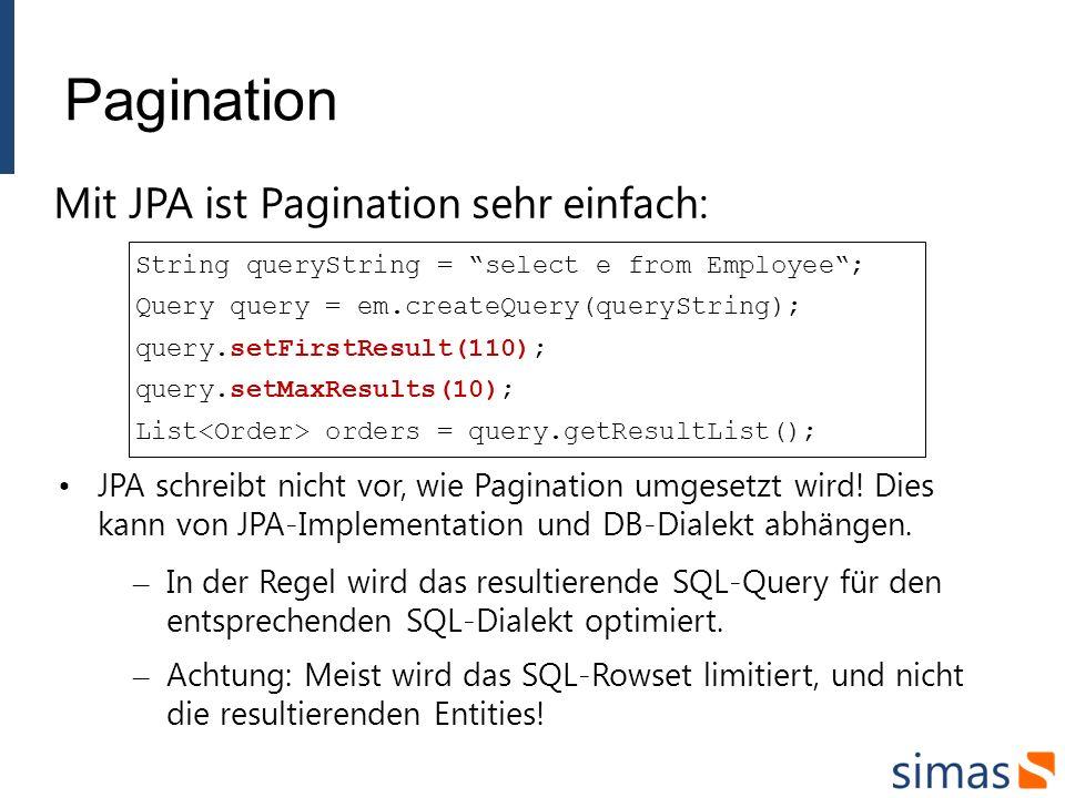 Fetching & Lazy Loading Die Idee von Lazy Loading ist es, die Daten erst dann von der DB zu laden, wenn sie auch wirklich in der Applikation benötigt werden.