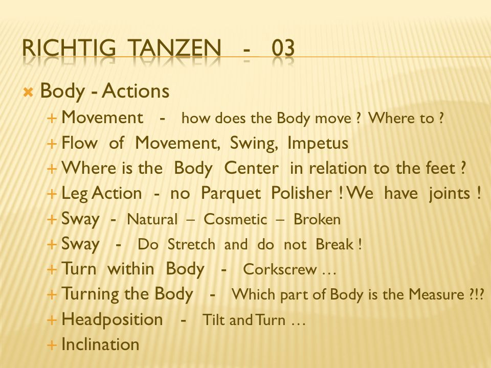 Body - Actions Movement - how does the Body move .
