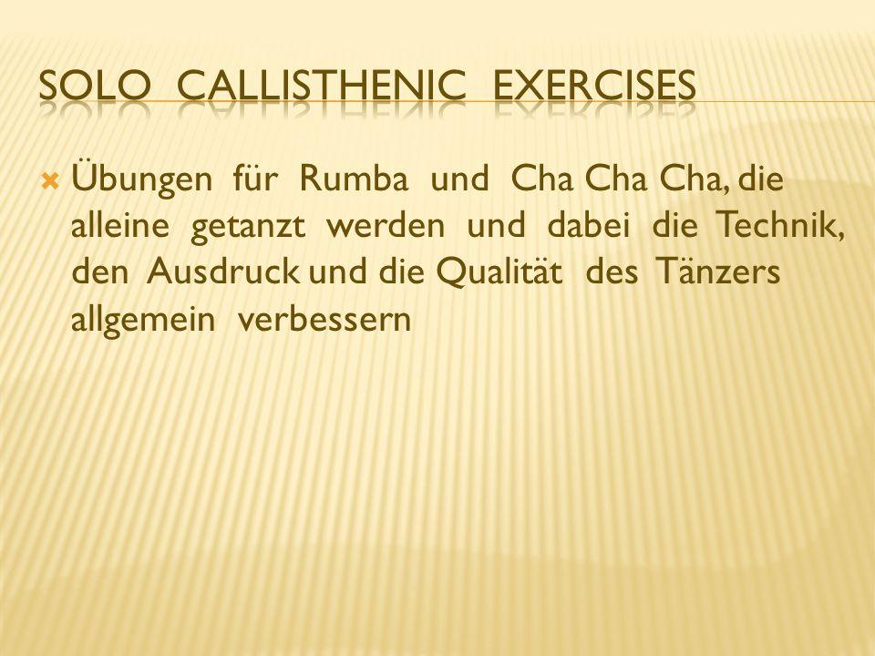 Übungen für Rumba und Cha Cha Cha, die alleine getanzt werden und dabei die Technik, den Ausdruck und die Qualität des Tänzers allgemein verbessern