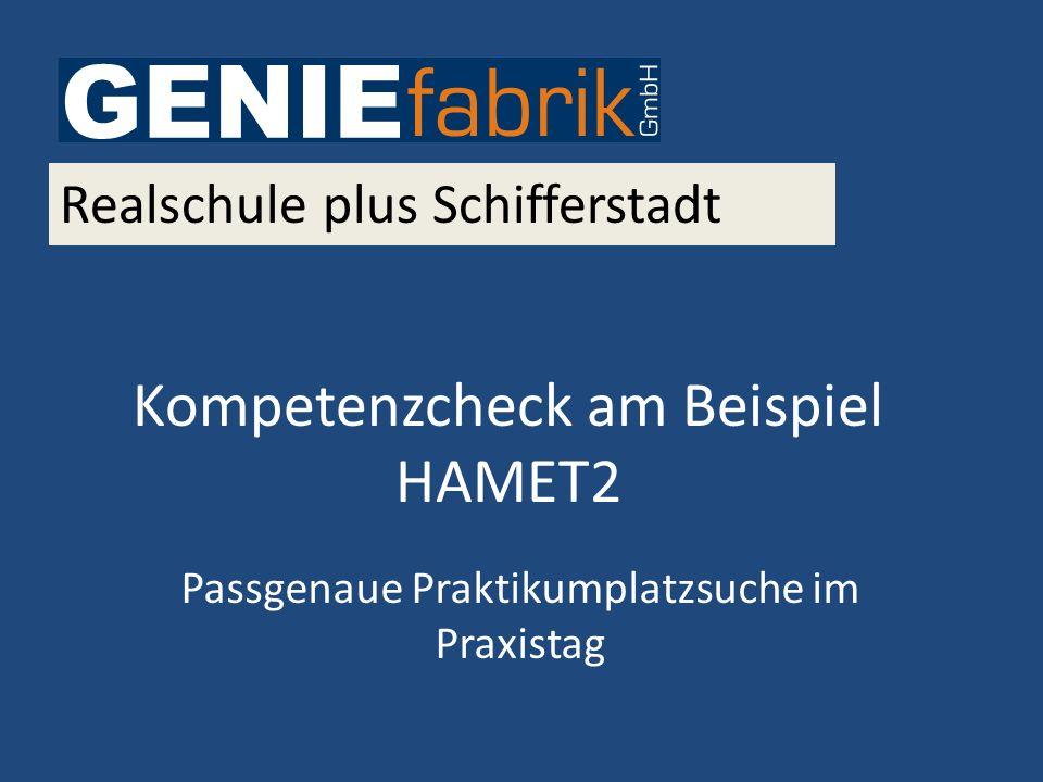 Kompetenzcheck am Beispiel HAMET2 Passgenaue Praktikumplatzsuche im Praxistag Realschule plus Schifferstadt