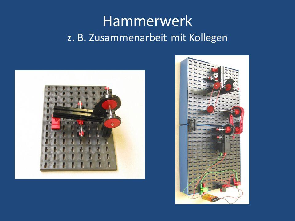 Hammerwerk z. B. Zusammenarbeit mit Kollegen