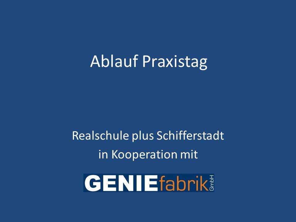 Ablauf Praxistag Realschule plus Schifferstadt in Kooperation mit