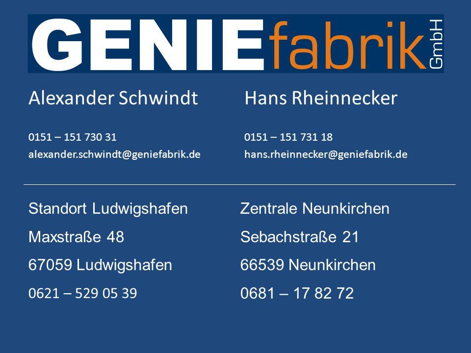 Alexander Schwindt 0151 – 151 730 31 alexander.schwindt@geniefabrik.de Hans Rheinnecker 0151 – 151 731 18 hans.rheinnecker@geniefabrik.de Standort Lud