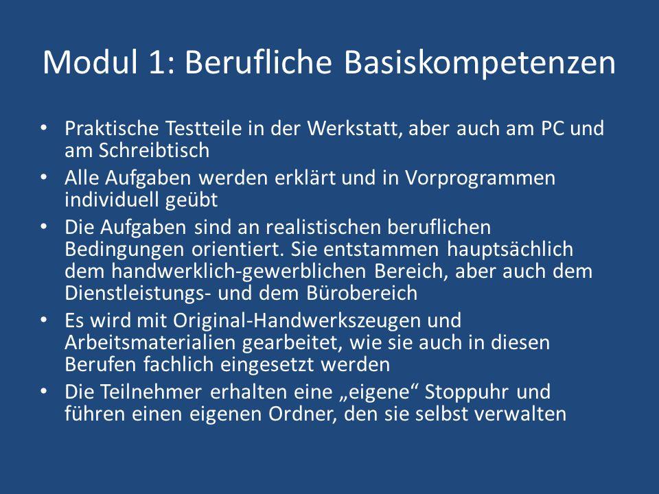 Modul 1: Berufliche Basiskompetenzen Praktische Testteile in der Werkstatt, aber auch am PC und am Schreibtisch Alle Aufgaben werden erklärt und in Vo