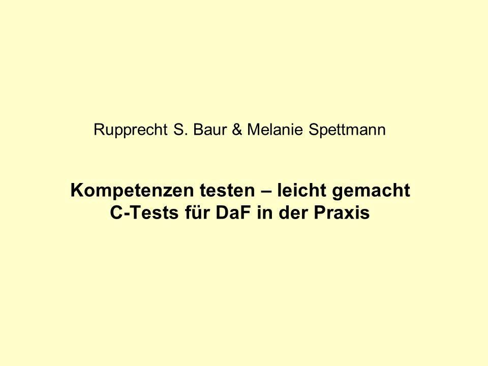 Rupprecht S. Baur & Melanie Spettmann Kompetenzen testen – leicht gemacht C-Tests für DaF in der Praxis