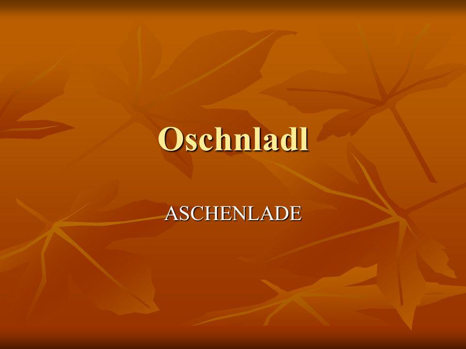Oschnladl ASCHENLADE