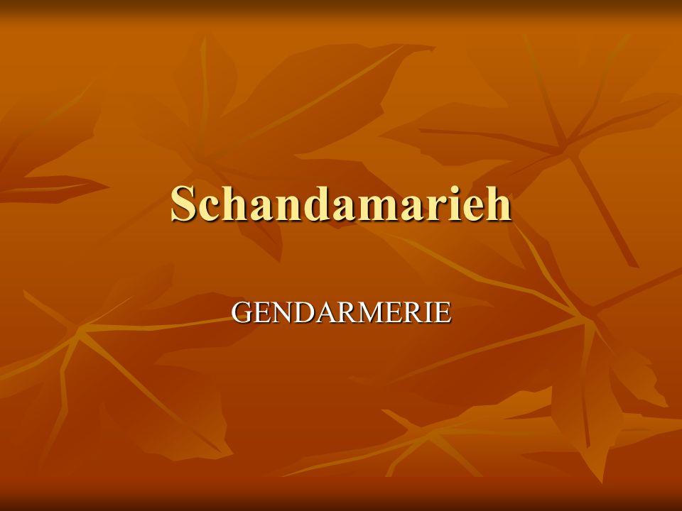 Schandamarieh GENDARMERIE