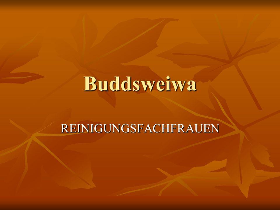 Buddsweiwa REINIGUNGSFACHFRAUEN