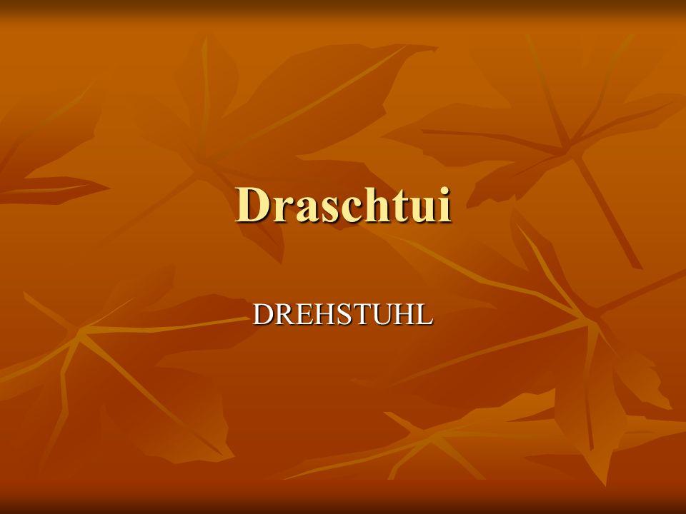 Draschtui DREHSTUHL
