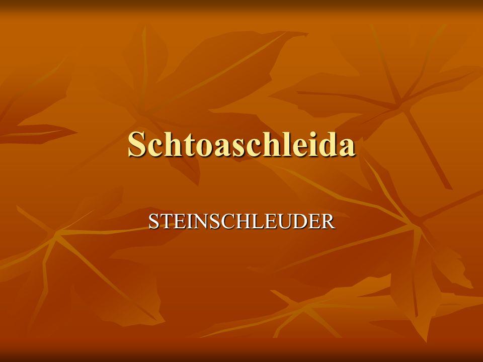 Schtoaschleida STEINSCHLEUDER