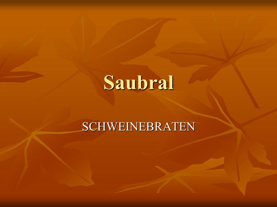 Saubral SCHWEINEBRATEN