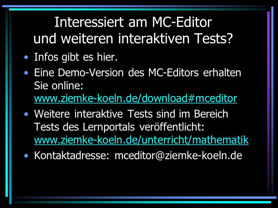 Interessiert am MC-Editor und weiteren interaktiven Tests.