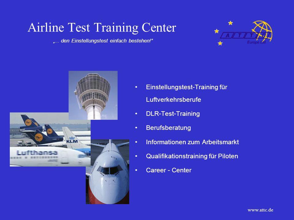 Airline Test Training Center BU und FQ für Lufthansa ab initio DLR Grunduntersuchung und Assessment Lufthansa, LH-CityLine Luxair, HapagFly DFS, Eurocontrol ADAC DLR-Test-Training www.attc.de