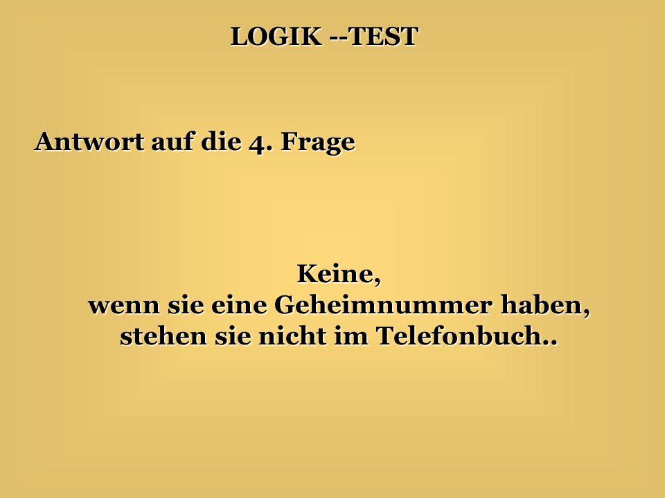 LOGIK --TEST Antwort auf die 4.