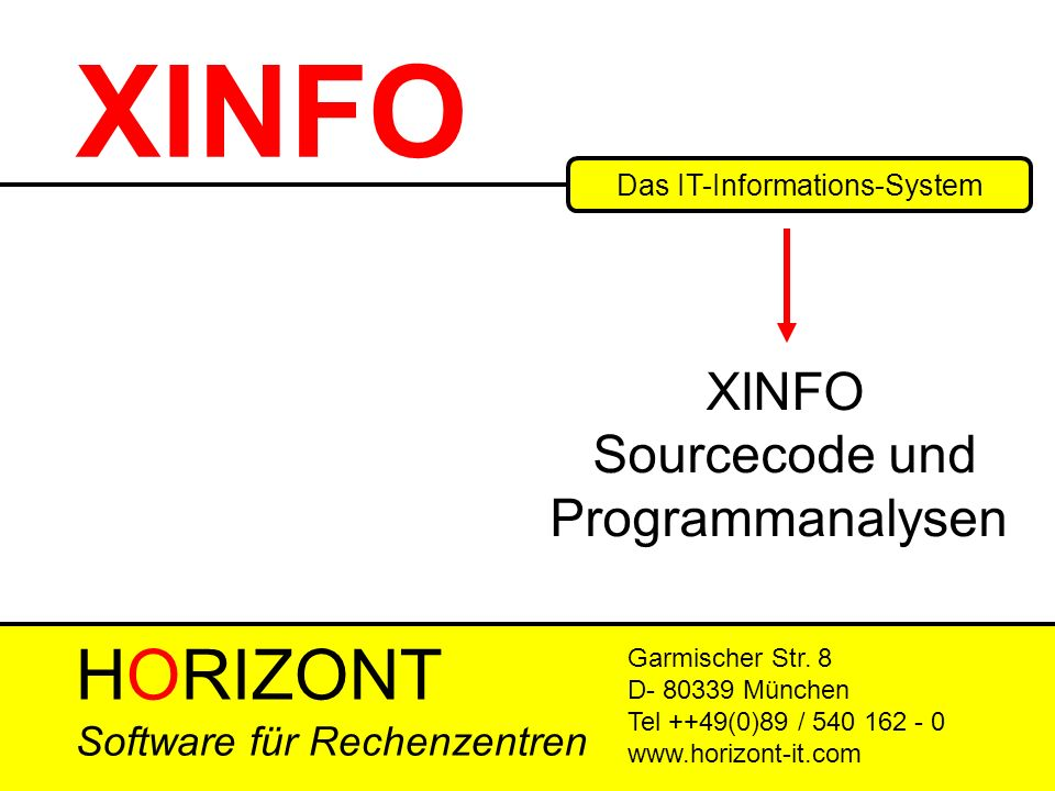 HORIZONT 1 XINFO ® XINFO - User Training Das IT-Informations-System Garmischer Str.