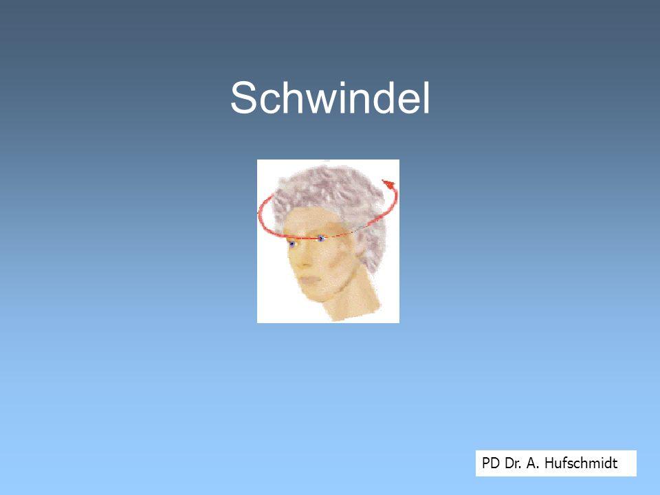 Schwindel PD Dr. A. Hufschmidt
