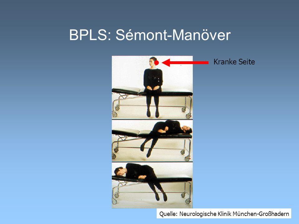 BPLS: Sémont-Manöver Quelle: Neurologische Klinik München-Großhadern Kranke Seite