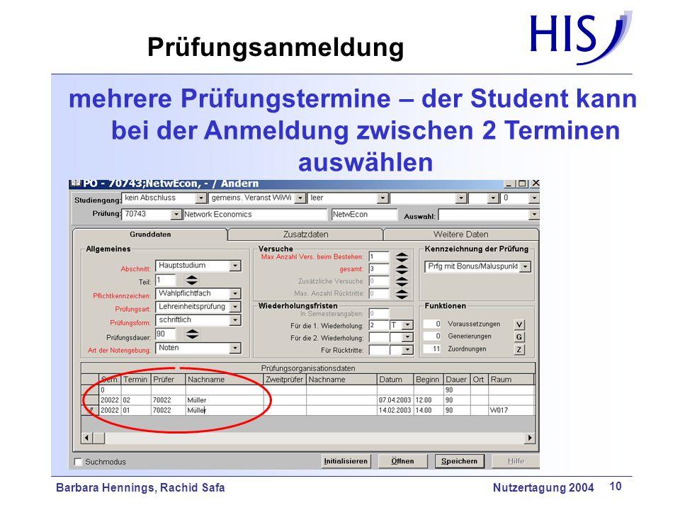 Barbara Hennings, Rachid Safa Nutzertagung 2004 10 mehrere Prüfungstermine – der Student kann bei der Anmeldung zwischen 2 Terminen auswählen Prüfungs