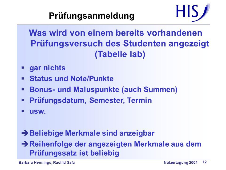 Barbara Hennings, Rachid Safa Nutzertagung 2004 12 Was wird von einem bereits vorhandenen Prüfungsversuch des Studenten angezeigt (Tabelle lab) gar ni