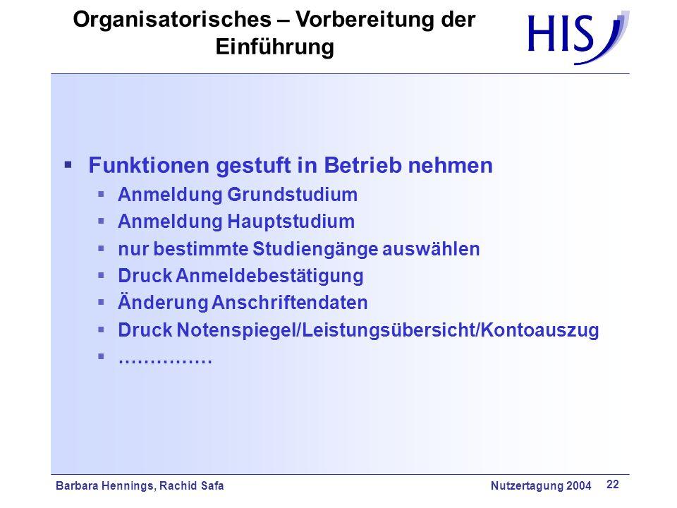 Barbara Hennings, Rachid Safa Nutzertagung 2004 22 Funktionen gestuft in Betrieb nehmen Anmeldung Grundstudium Anmeldung Hauptstudium nur bestimmte St
