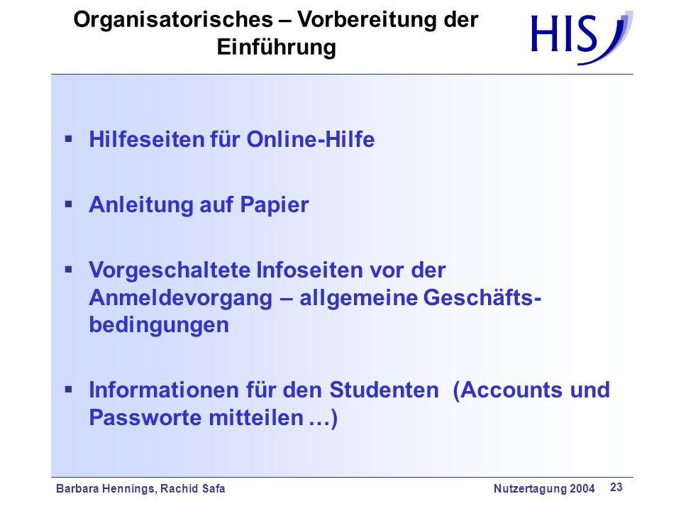 Barbara Hennings, Rachid Safa Nutzertagung 2004 23 Hilfeseiten für Online-Hilfe Anleitung auf Papier Vorgeschaltete Infoseiten vor der Anmeldevorgang