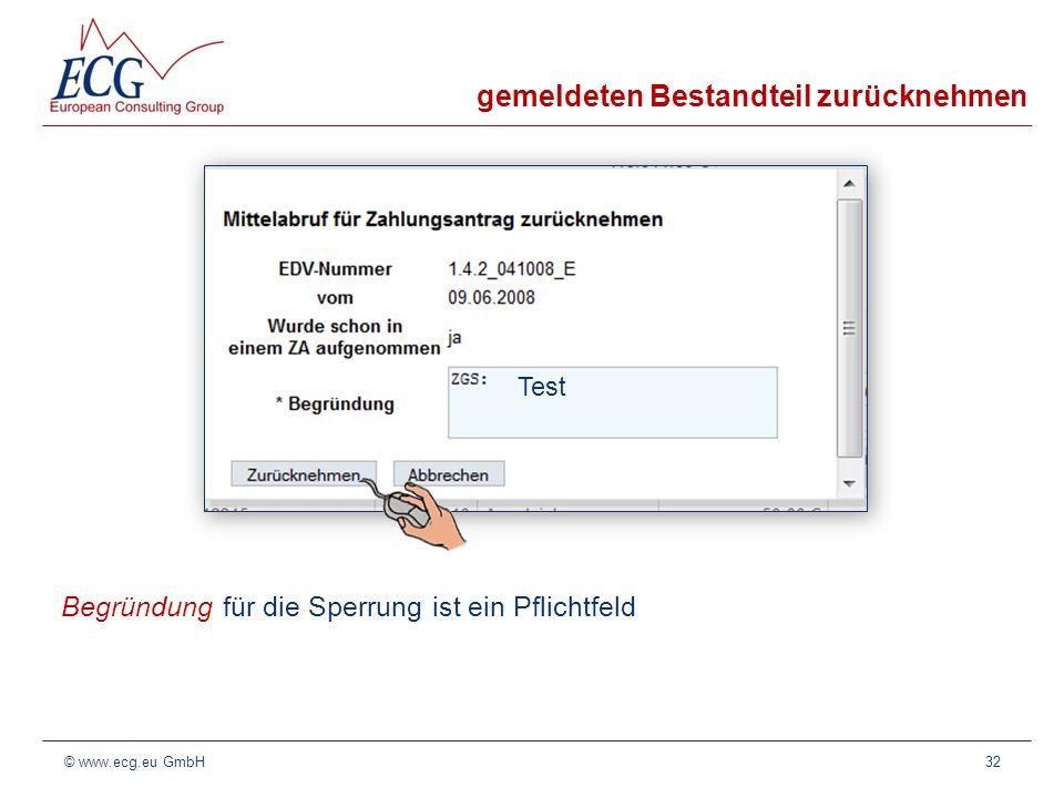 gemeldeten Bestandteil zurücknehmen Begründung für die Sperrung ist ein Pflichtfeld 32© www.ecg.eu GmbH Test