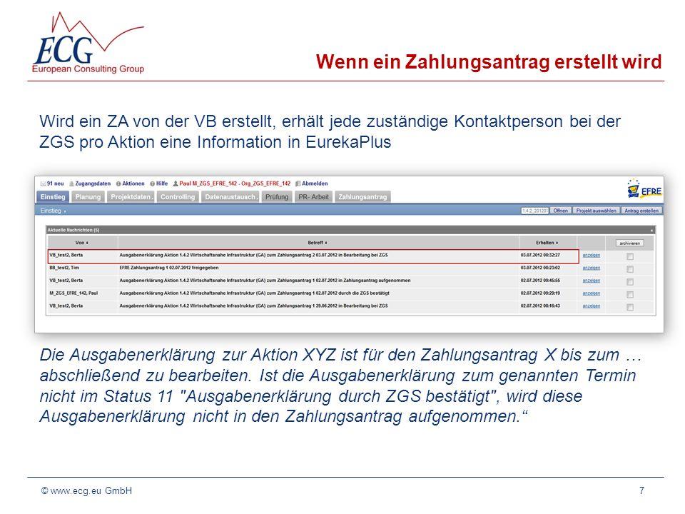 Zahlungsantrag & Ausgabenerklärung/ Workflow © www.ecg.eu GmbH8 10 20 30 50 Zahlungsantrag VB BB 20 11 Ausgabenerklärung 71 70 30 50 ZGS VB BB VB 71 10