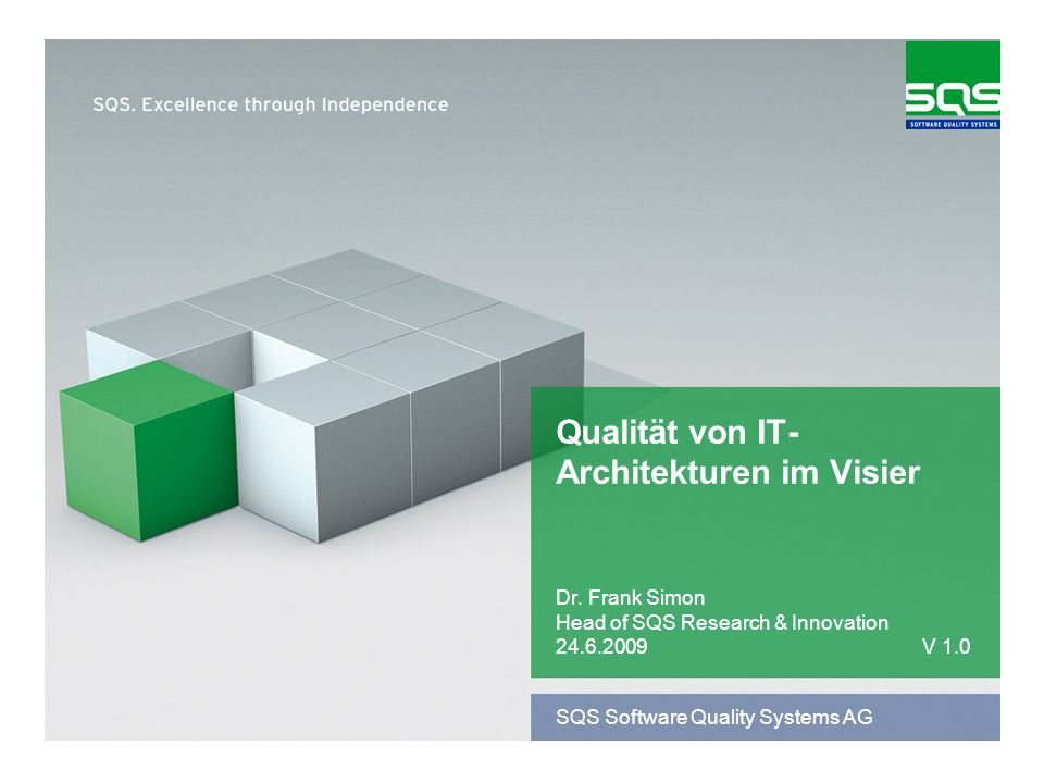 SQS Software Quality Systems AG Qualität von IT- Architekturen im Visier Dr.