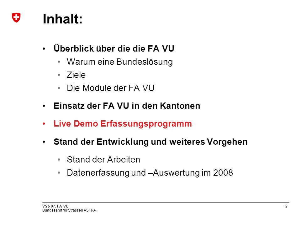 Bundesamt für Strassen ASTRA VSS 07, FA VU3 Warum eine Bundeslösung.