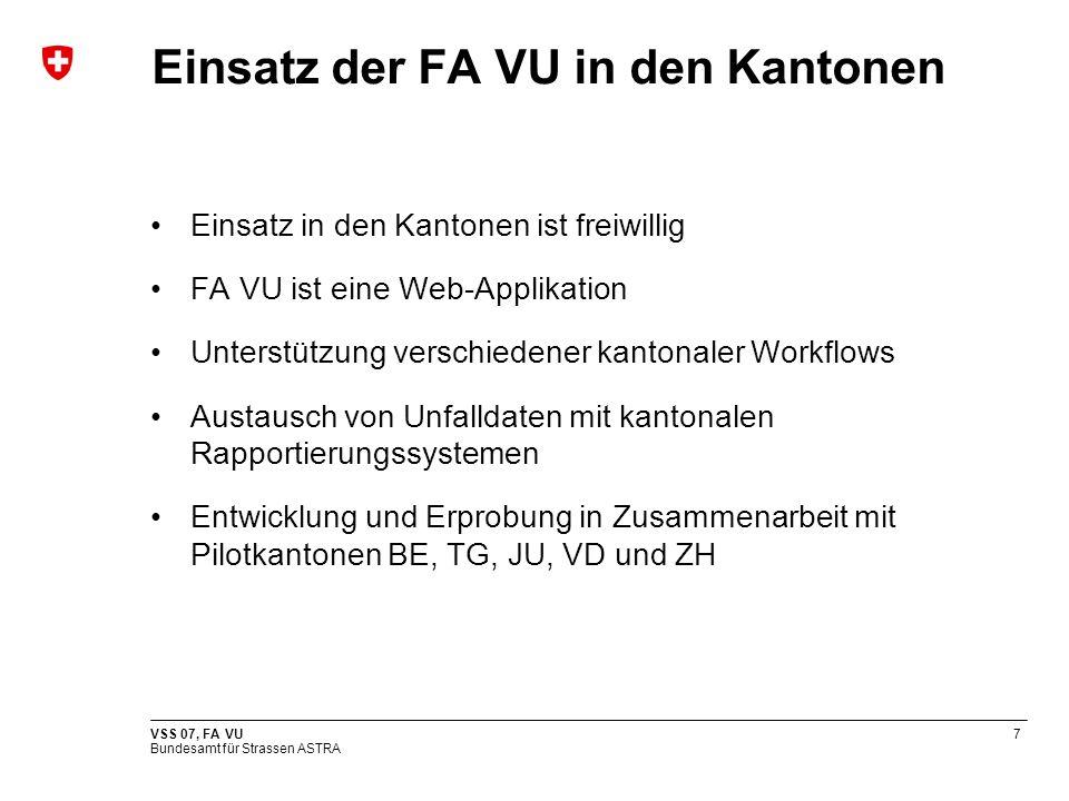 Bundesamt für Strassen ASTRA VSS 07, FA VU8 Live Demo Erfassungsprogramm Fragen, die in direktem Zusammenhang mit der Live Demo stehen können sofort gestellt werden.