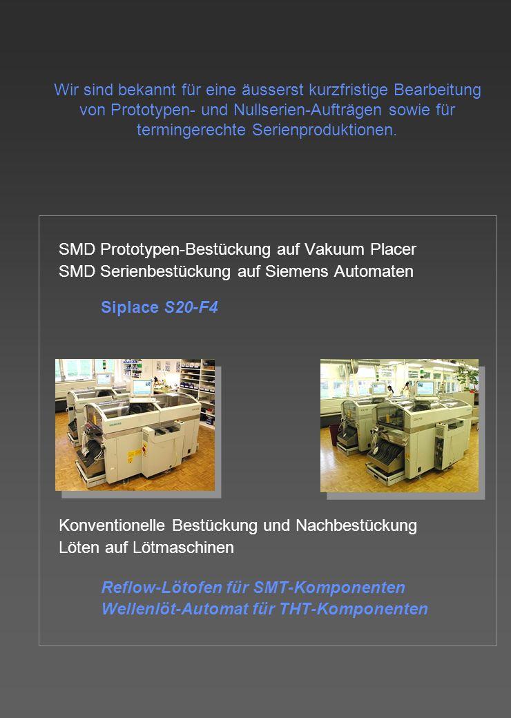 Wir sind bekannt für eine äusserst kurzfristige Bearbeitung von Prototypen- und Nullserien-Aufträgen sowie für termingerechte Serienproduktionen.