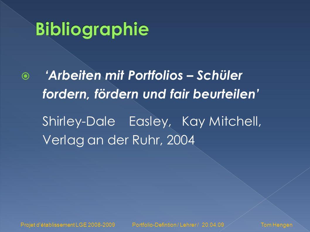 Arbeiten mit Portfolios – Schüler fordern, fördern und fair beurteilen Shirley-Dale Easley, Kay Mitchell, Verlag an der Ruhr, 2004 Projet d'établissem