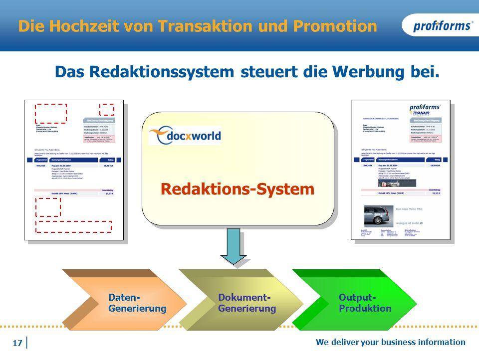 17 | We deliver your business information Die Hochzeit von Transaktion und Promotion Das Redaktionssystem steuert die Werbung bei. Daten- Generierung