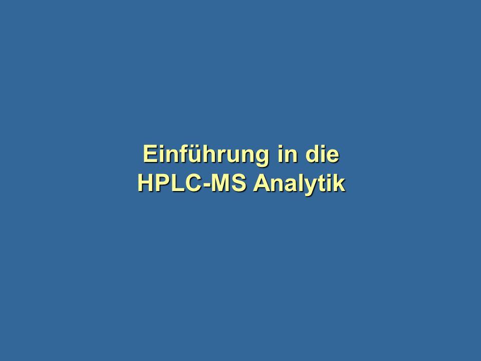 Einführung in die HPLC-MS Analytik