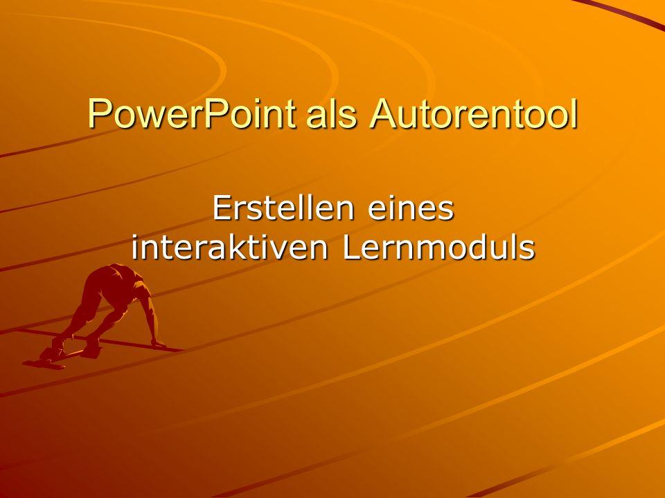 PowerPoint als Autorentool Erstellen eines interaktiven Lernmoduls