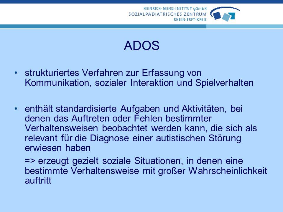 Spezielle Diagnostik (Goldstandard) FSK, Fragebogen zur Sozialen Kommunikation ADI-R, Diagnostisches Interview für Autismus ADOS, Diagnostische Beobac