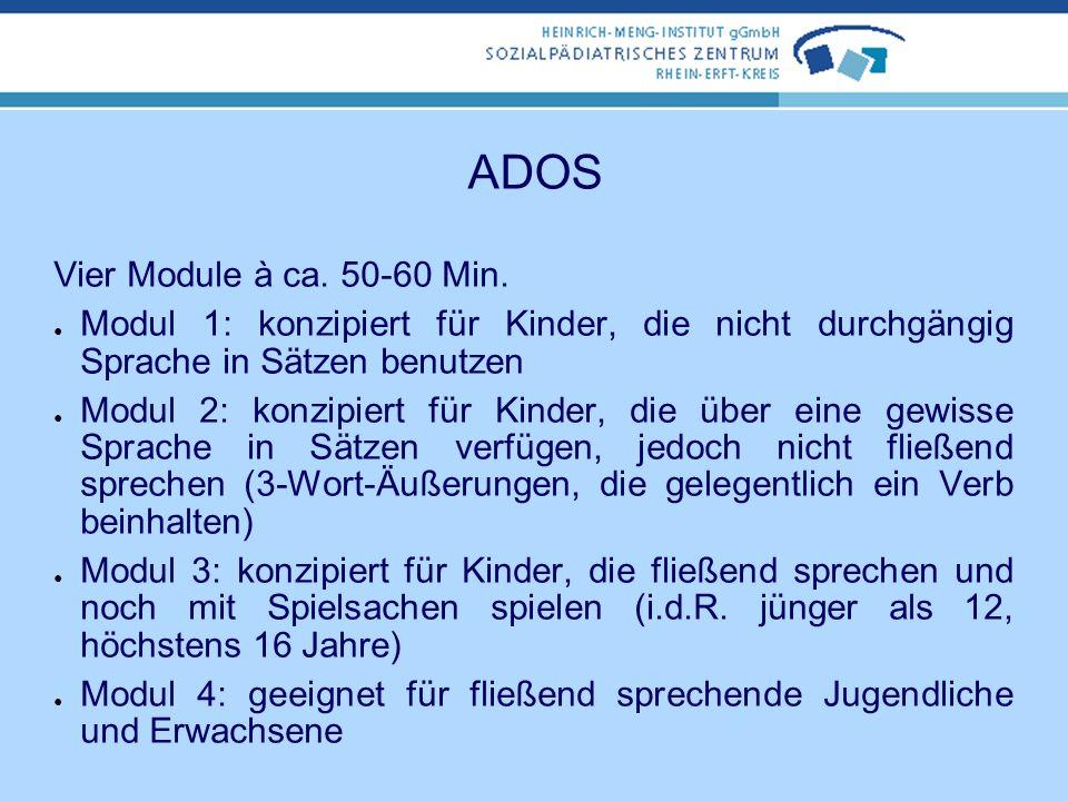 ADOS strukturiertes Verfahren zur Erfassung von Kommunikation, sozialer Interaktion und Spielverhalten enthält standardisierte Aufgaben und Aktivitäte