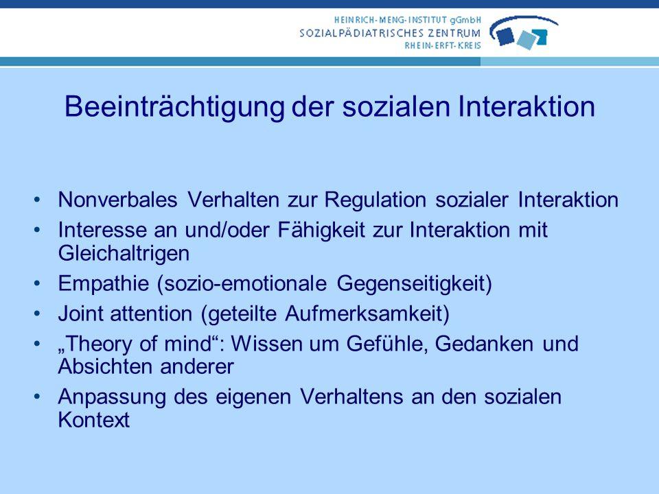Störungsbild Trias der Leitsymptome Qualitative Beeinträchtigungen in/im: der sozialen Interaktion der Kommunikation und Sprache Verhalten und den Int
