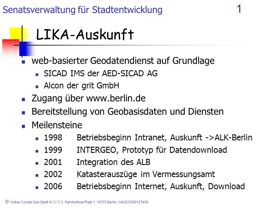 Senatsverwaltung für Stadtentwicklung 1 © Volker Cordes Sen Stadt III C/ C 3, Fehrbelliner Platz 1, 10707 Berlin, +49(0)3090127430 LIKA-Auskunft web-b
