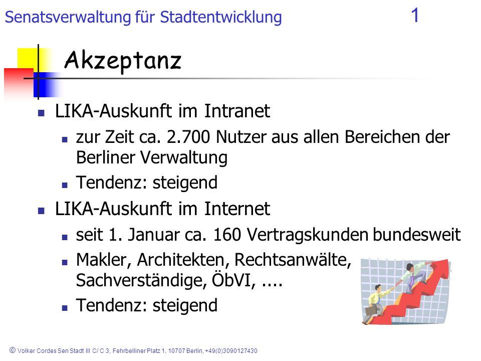 Senatsverwaltung für Stadtentwicklung 1 © Volker Cordes Sen Stadt III C/ C 3, Fehrbelliner Platz 1, 10707 Berlin, +49(0)3090127430 Akzeptanz LIKA-Ausk