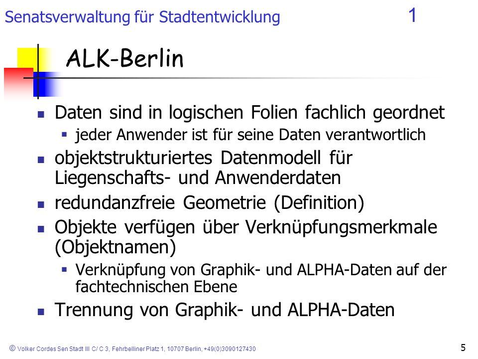 Senatsverwaltung für Stadtentwicklung 1 © Volker Cordes Sen Stadt III C/ C 3, Fehrbelliner Platz 1, 10707 Berlin, +49(0)3090127430 5 ALK-Berlin Daten