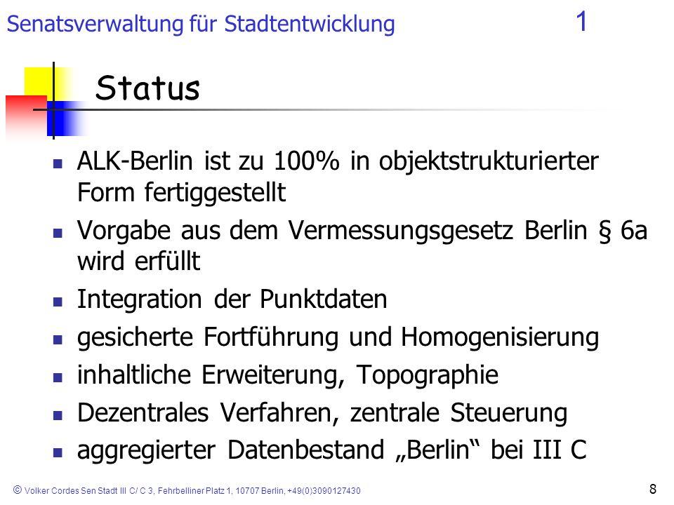 Senatsverwaltung für Stadtentwicklung 1 © Volker Cordes Sen Stadt III C/ C 3, Fehrbelliner Platz 1, 10707 Berlin, +49(0)3090127430 9 Betriebssystem SOLARIS 2.8 SICAD/open 7.X SICAD globe SICAD plot Applikationssoftware SICAD LM pro 4.X SICAD LM crg 4.X HOMAGE Eigenentwicklungen Datenbanksoftware ORACLE 10.1.X Software ALK