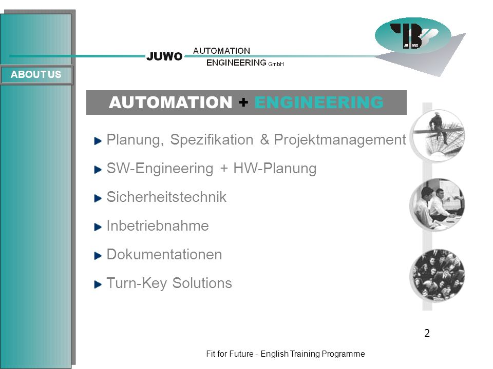 Fit for Future - English Training Programme AUTOMATION + ENGINEERING Planung, Spezifikation & Projektmanagement SW-Engineering + HW-Planung Sicherheit