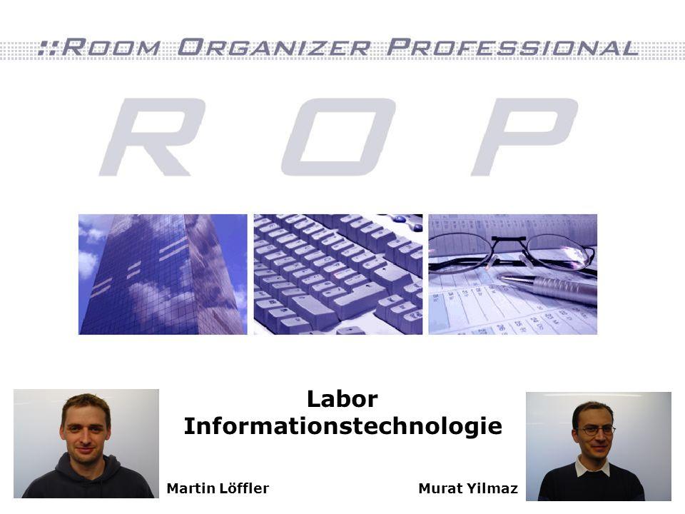 Martin LöfflerMurat Yilmaz Labor Informationstechnologie