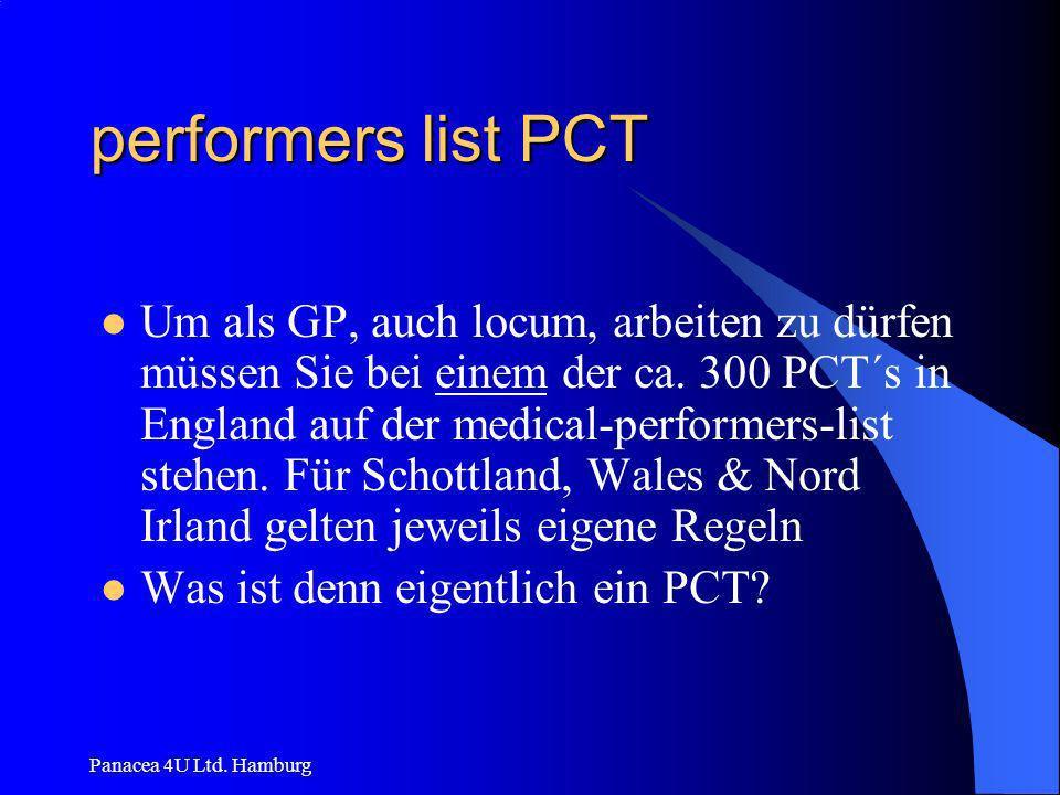 Panacea 4U Ltd. Hamburg performers list PCT Um als GP, auch locum, arbeiten zu dürfen müssen Sie bei einem der ca. 300 PCT´s in England auf der medica