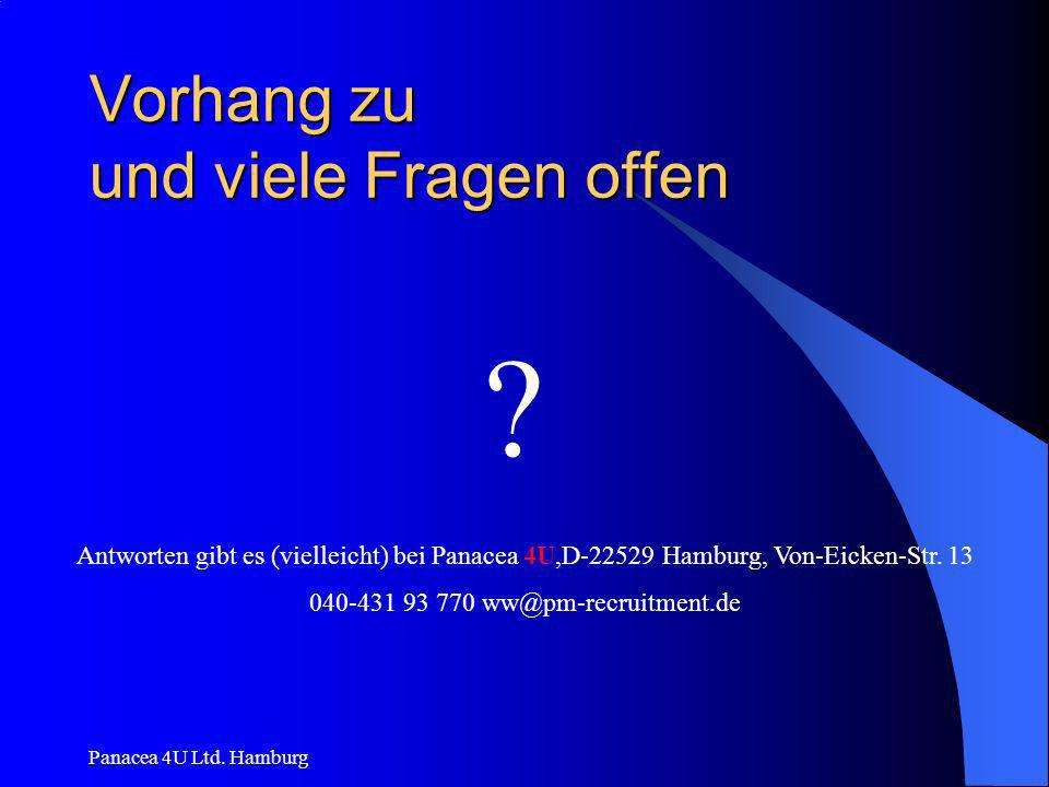 Panacea 4U Ltd. Hamburg Vorhang zu und viele Fragen offen ? Antworten gibt es (vielleicht) bei Panacea 4U,D-22529 Hamburg, Von-Eicken-Str. 13 040-431