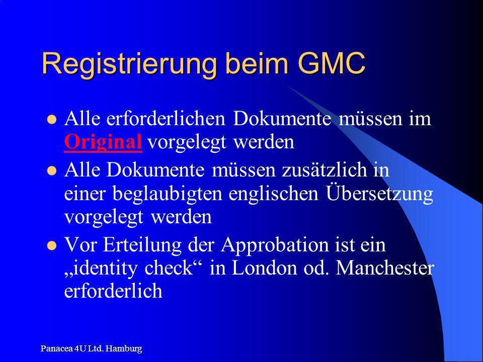 Panacea 4U Ltd. Hamburg Registrierung beim GMC Alle erforderlichen Dokumente müssen im Original vorgelegt werden Alle Dokumente müssen zusätzlich in e